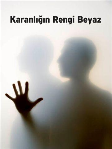 Karanlığın Rengi Beyaz için hazırlanan Poster